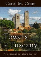 Book cover of The Towers of Tuscany by Carol M. Cram